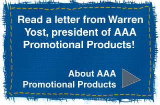 Read a letter from Warren Yost, president of AAA Promotional Products!